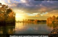 Positive and negative impact of rivers
