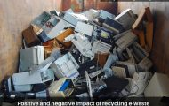 Positive and negative impact of recycling e-waste