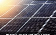 Positive and negative impact of solar energy