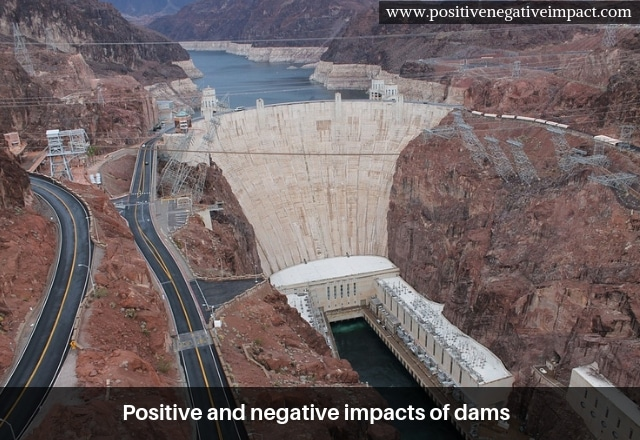positive and negative impacts of dams on the environment