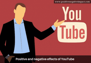 Positive and negative effects of YouTube