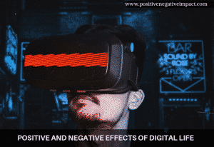 Positive and negative effects of digital life