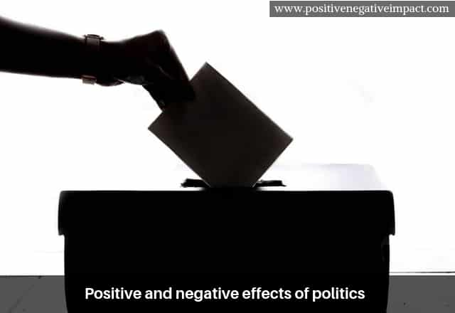 Positive and Negative Effects of Politics