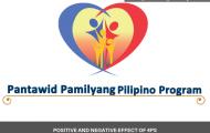 Positive and negative effect of 4Ps Pantawid Pamilyang Pilipino Program