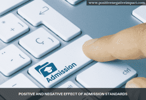 Positive and negative effect of admission standards