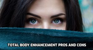 Pros and cons of total body enhancement